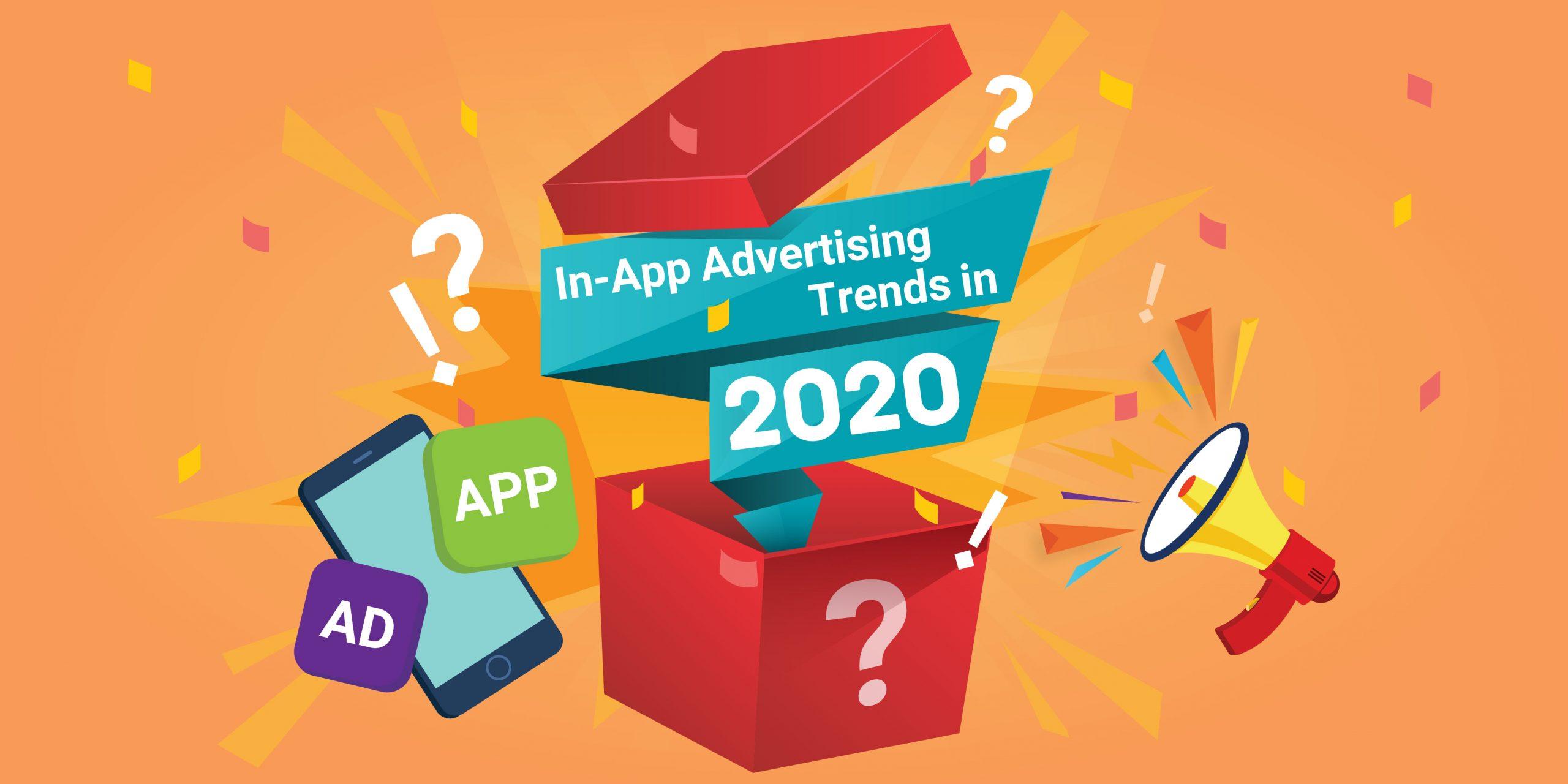 ترندهای تبلیغات درون برنامه در سال 2020